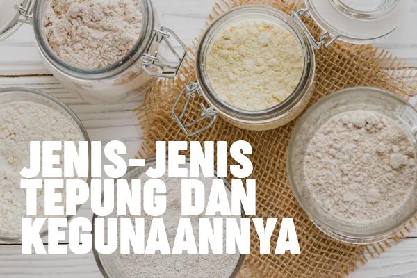 jenis jenis tepung dan kegunaannya