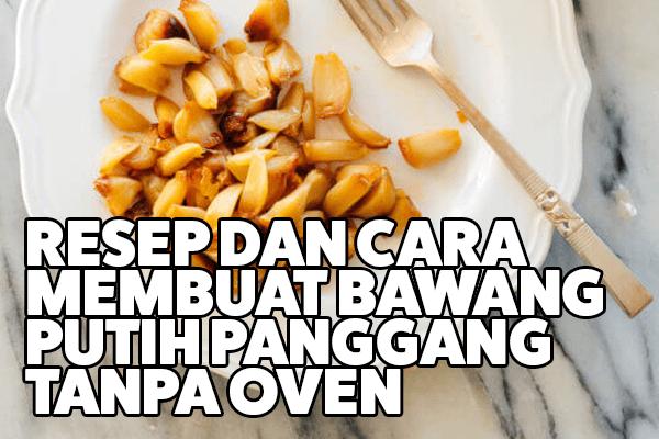 cara membuat bawang putih panggang
