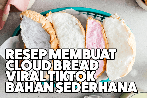 resep membuat cloud bread anti gagal