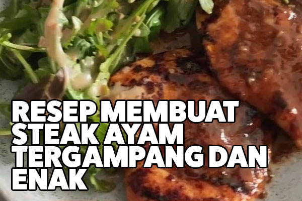 resep steak ayam tergampang